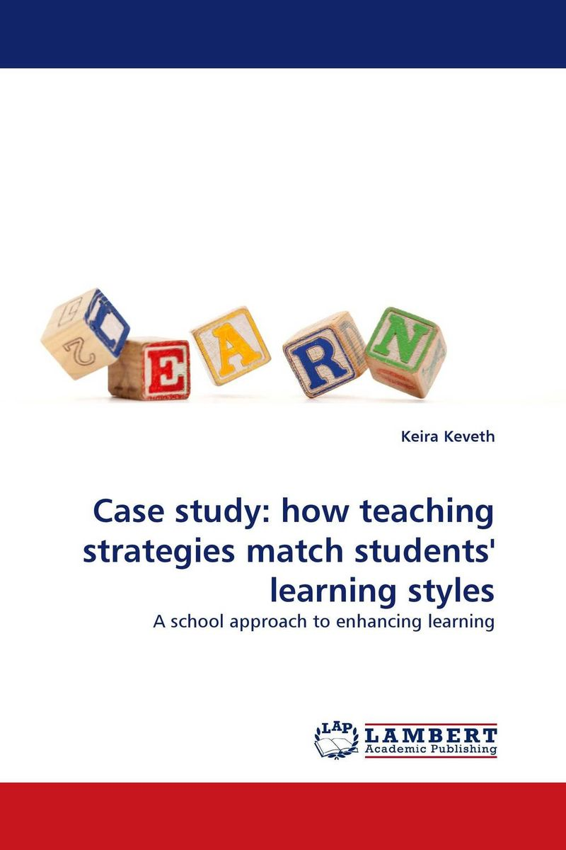 Case study: how teaching strategies match students'' learning styles
