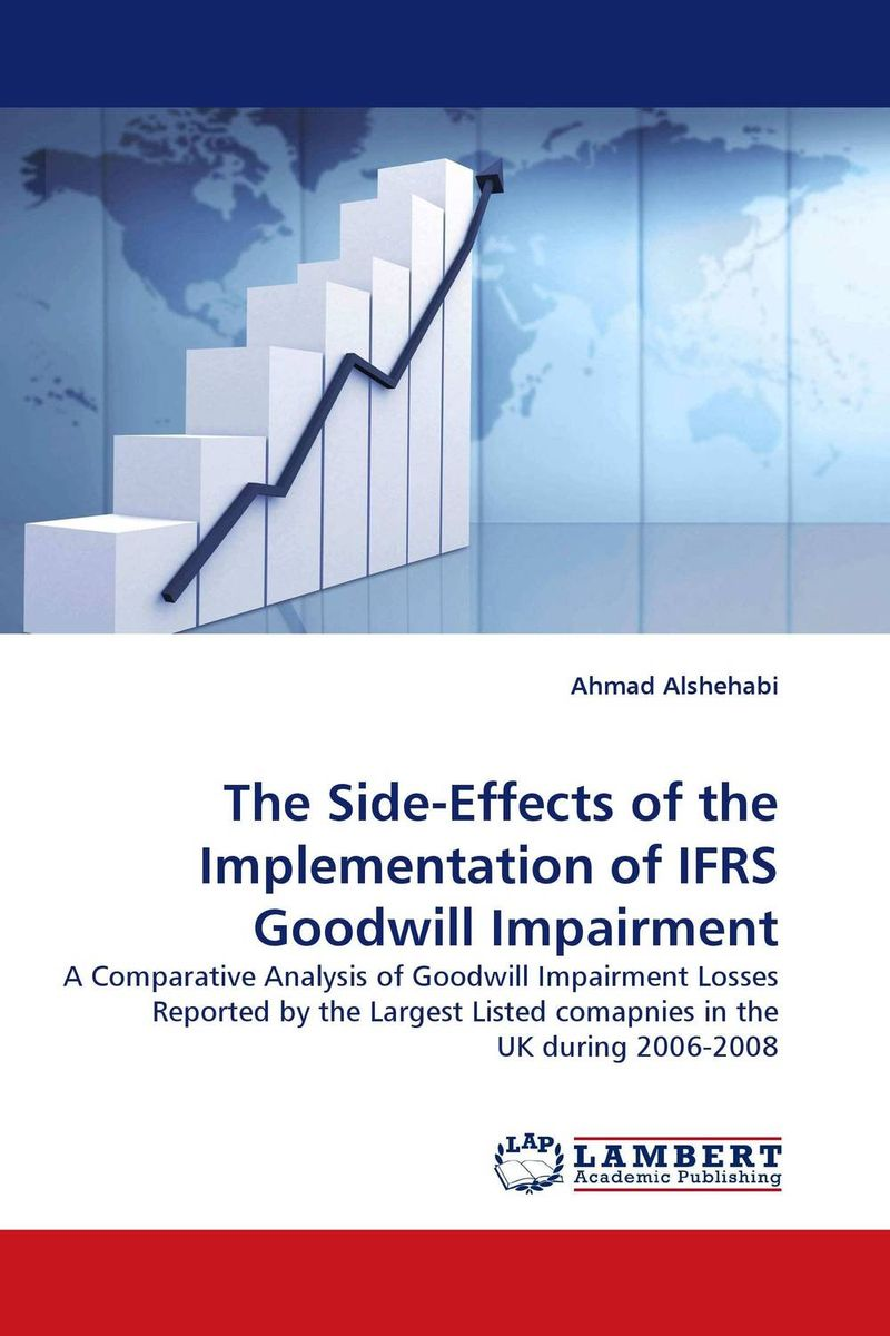 The Side-Effects of the Implementation of IFRS Goodwill Impairment the role of accounting information and the relevance of ifrs