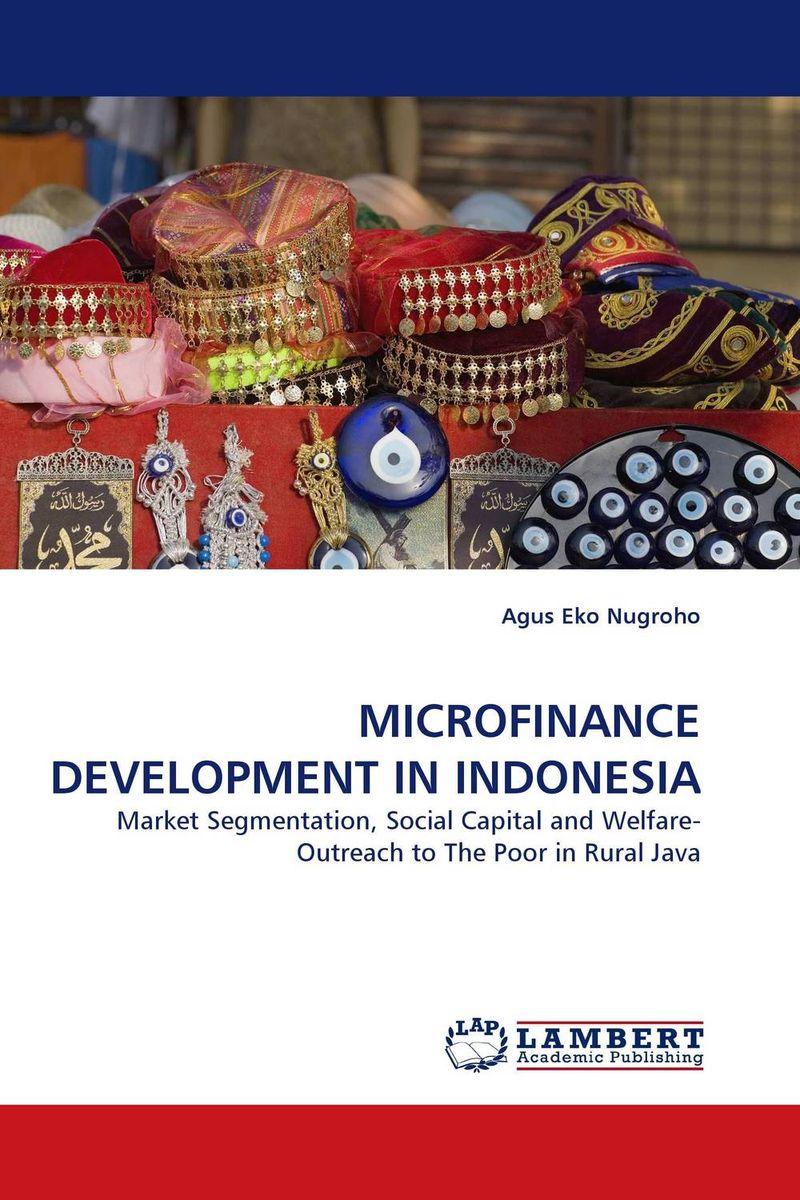 MICROFINANCE DEVELOPMENT IN INDONESIA сермягина т ред карманный атлас ярославль окрестности города 1 32 000 1 200 000