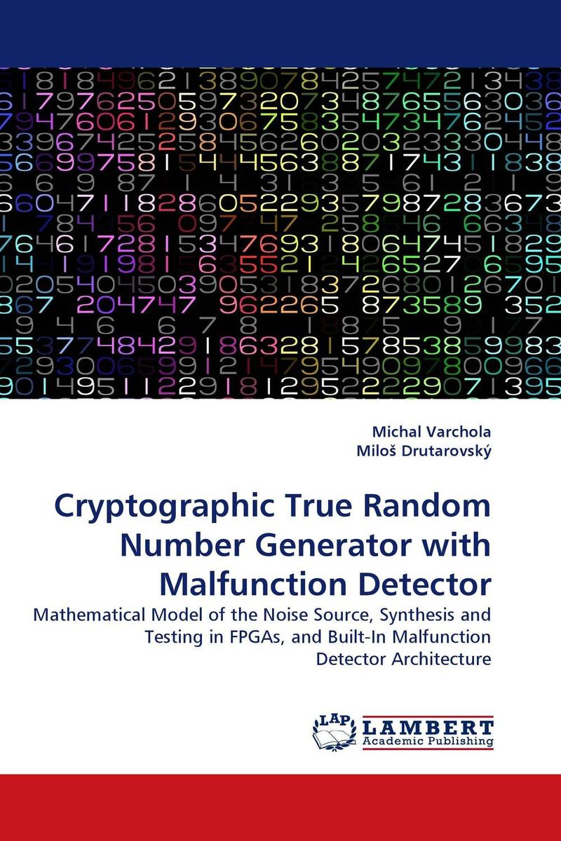 Cryptographic True Random Number Generator with Malfunction Detector a comparative evaluation of cryptographic algorithms