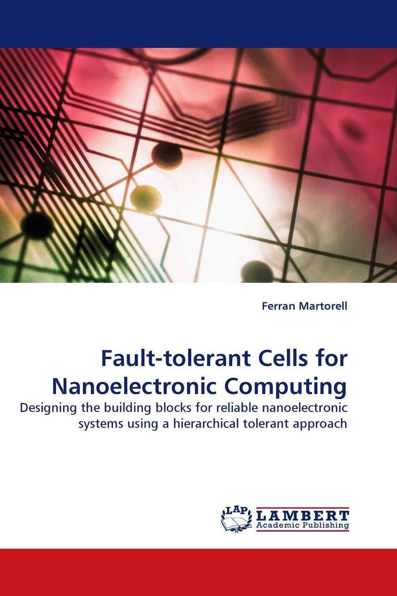 Fault-tolerant Cells for Nanoelectronic Computing