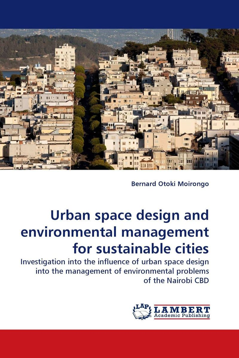 Urban space design and environmental management for sustainable cities ali madani–pour design of urban space