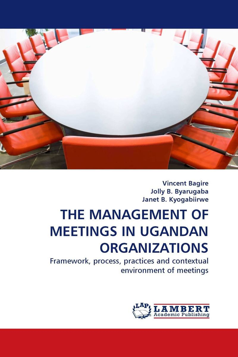THE MANAGEMENT OF MEETINGS IN UGANDAN ORGANIZATIONS julia rutherford silvers risk management for meetings and events events management