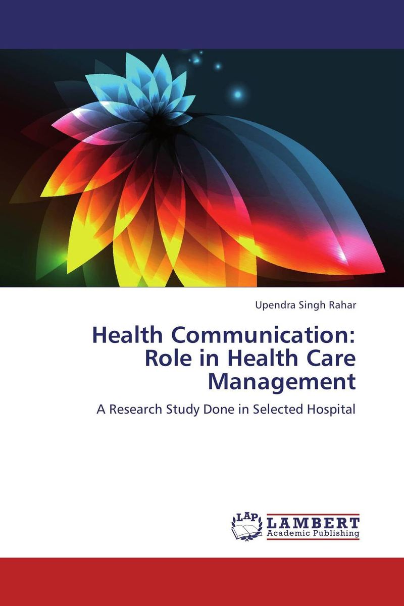 Health Communication: Role in Health Care Management купить