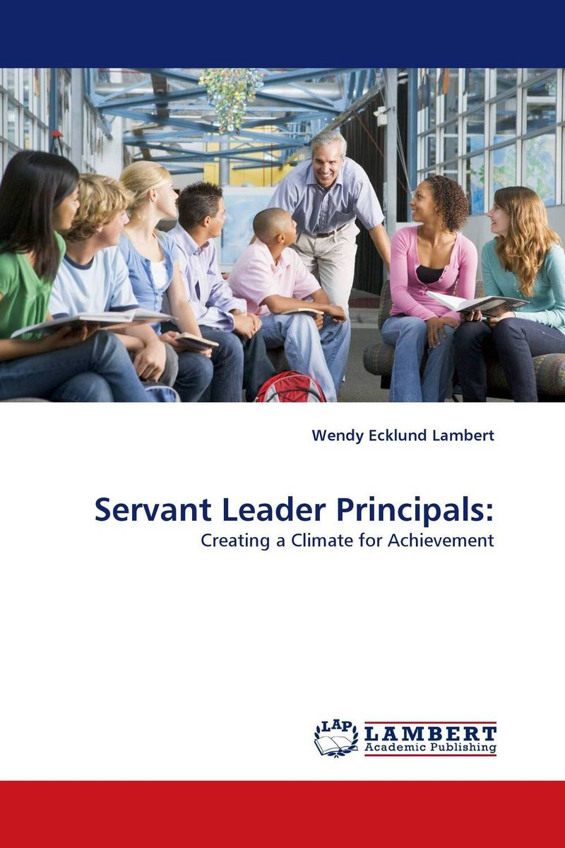 Servant Leader Principals: practitioner s guide to assessing intelligence and achievement