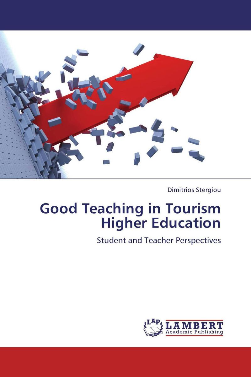 Good Teaching in Tourism Higher Education dimitrios stergiou good teaching in tourism higher education