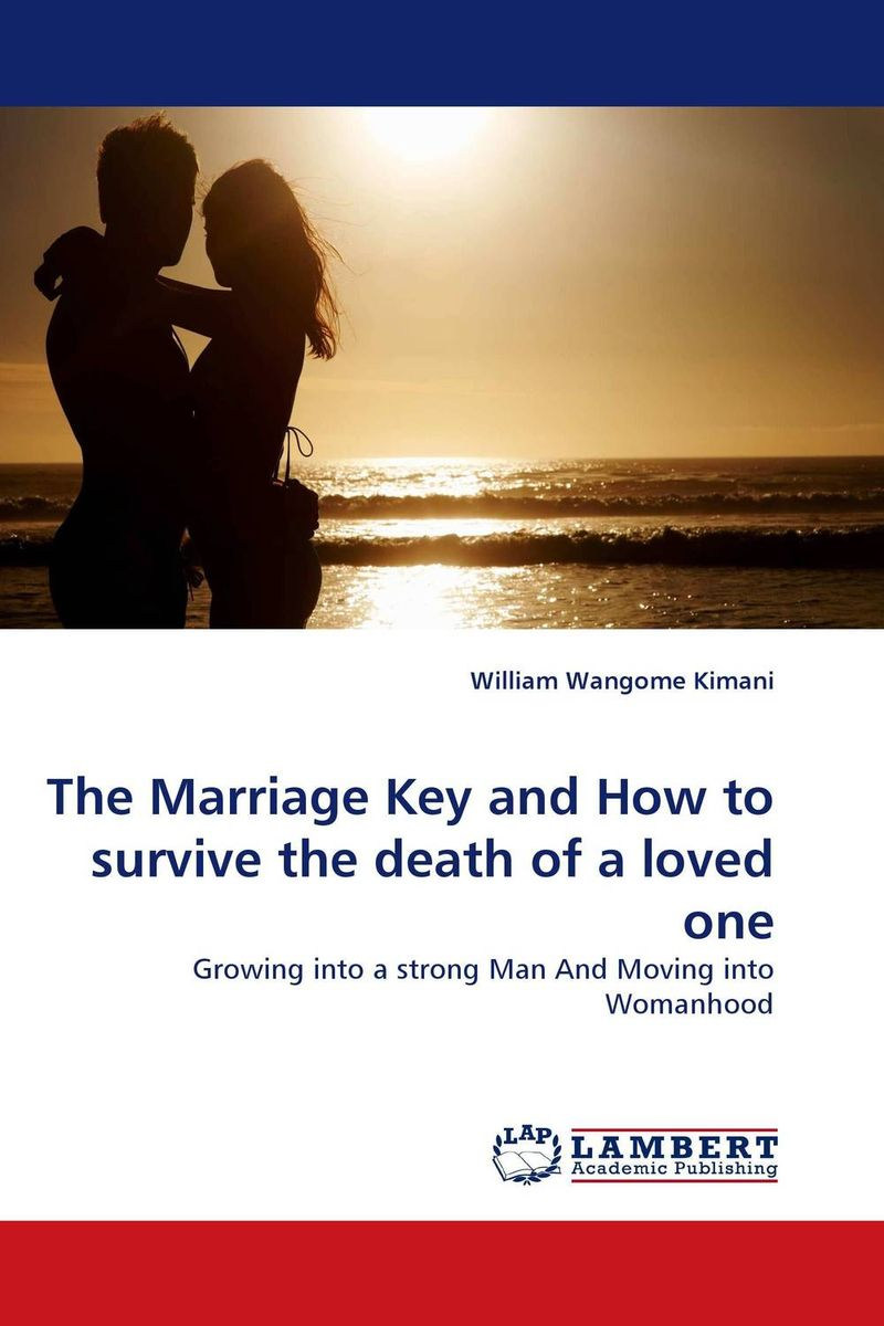 The Marriage Key and How to survive the death of a loved one