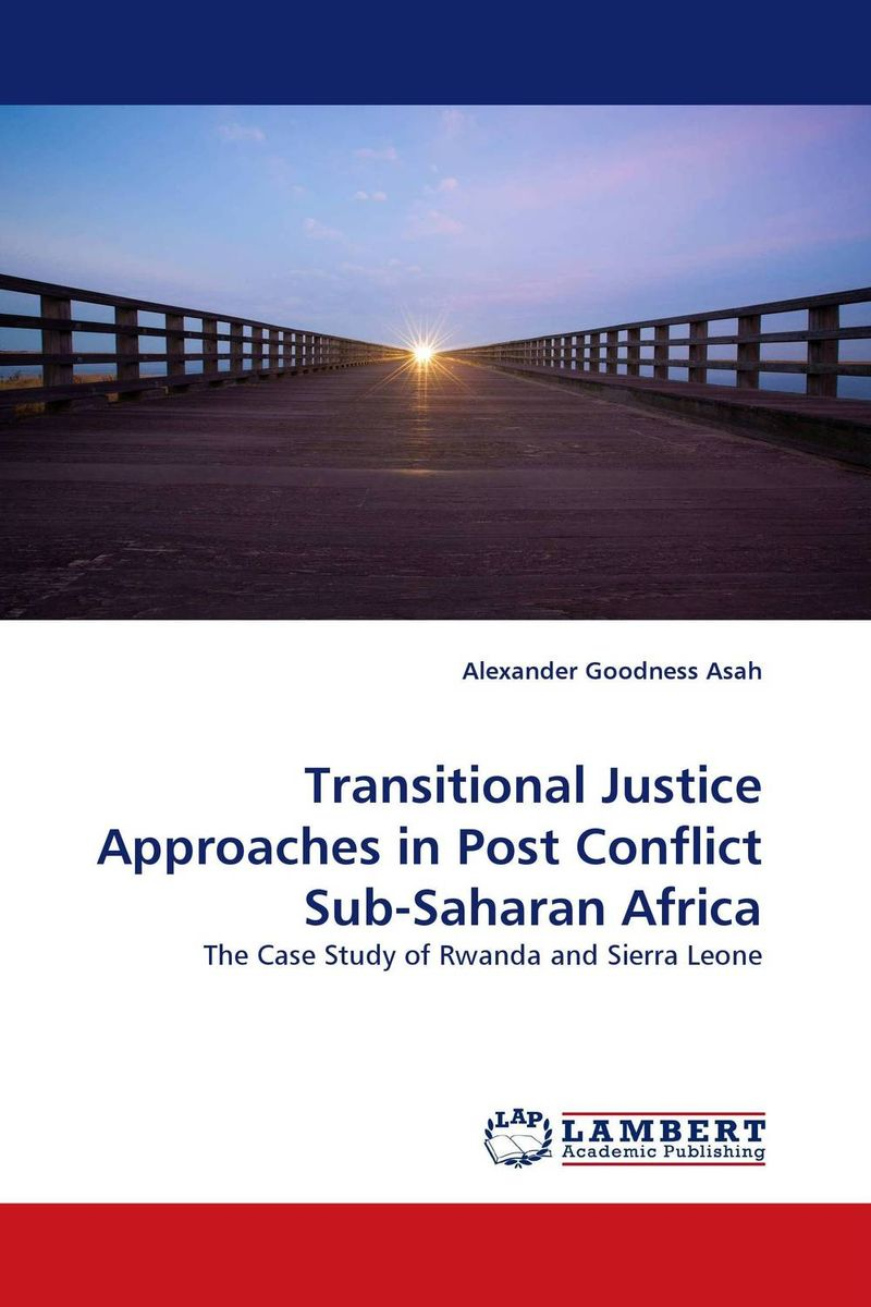 Transitional Justice Approaches in Post Conflict Sub-Saharan Africa sam stewart mutabazi mob justice in uganda lack of faith in the judicial process