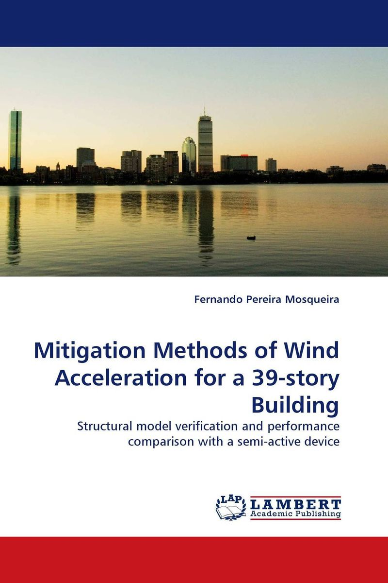 Mitigation Methods of Wind Acceleration for a 39-story Building belousov a security features of banknotes and other documents methods of authentication manual денежные билеты бланки ценных бумаг и документов