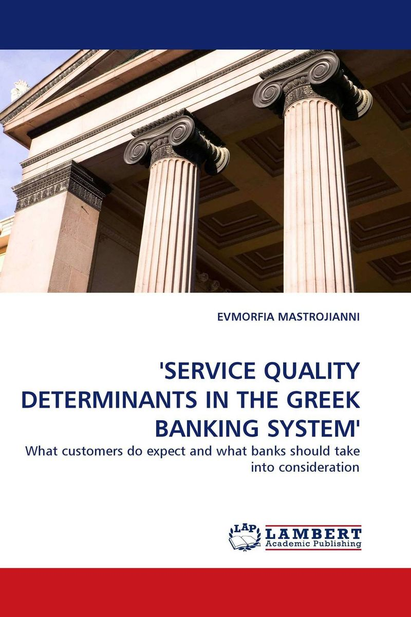 ''SERVICE QUALITY DETERMINANTS IN THE GREEK BANKING SYSTEM'' the greek turkish dispute on the continental shelf in the aegean sea