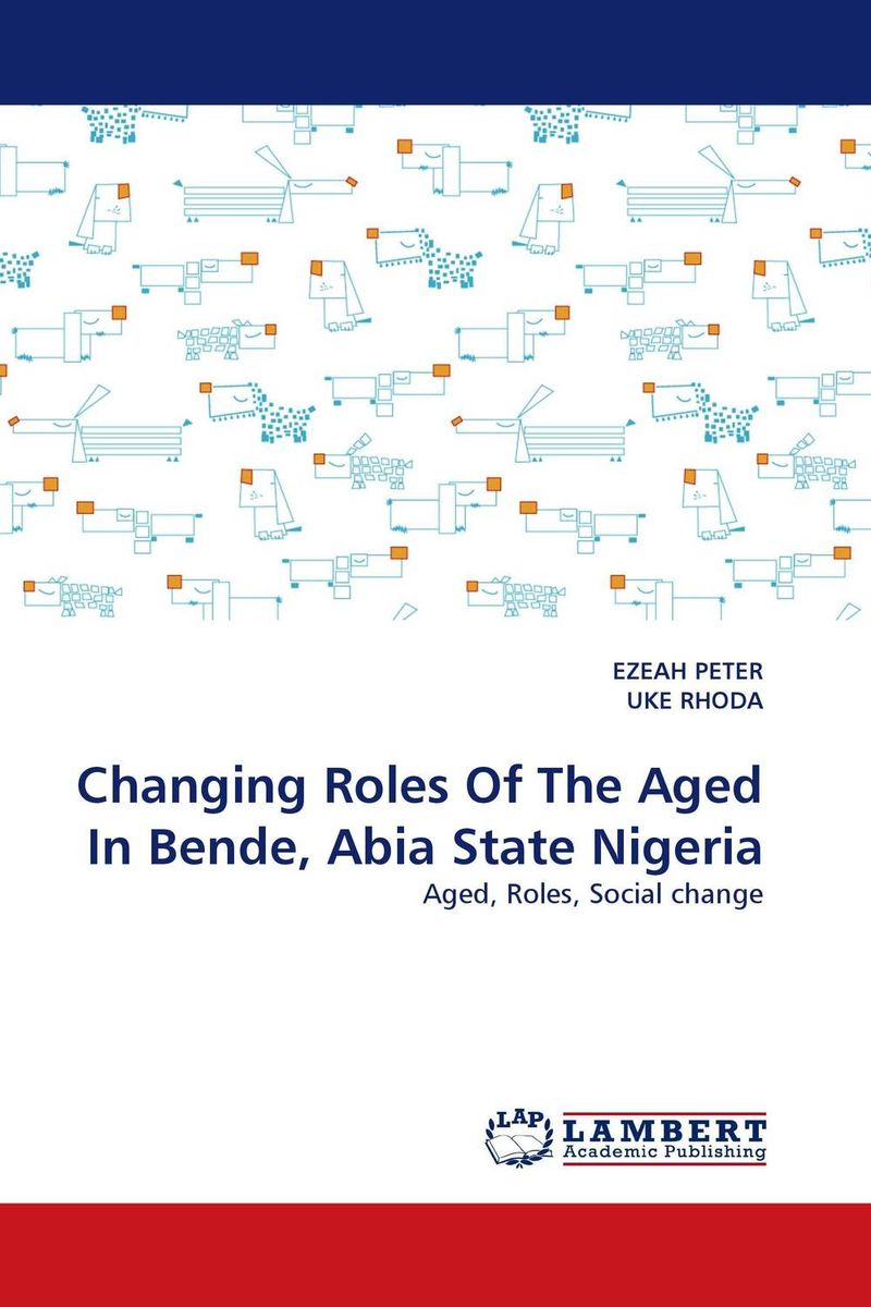 Changing Roles Of The Aged In Bende, Abia State Nigeria affair of state an