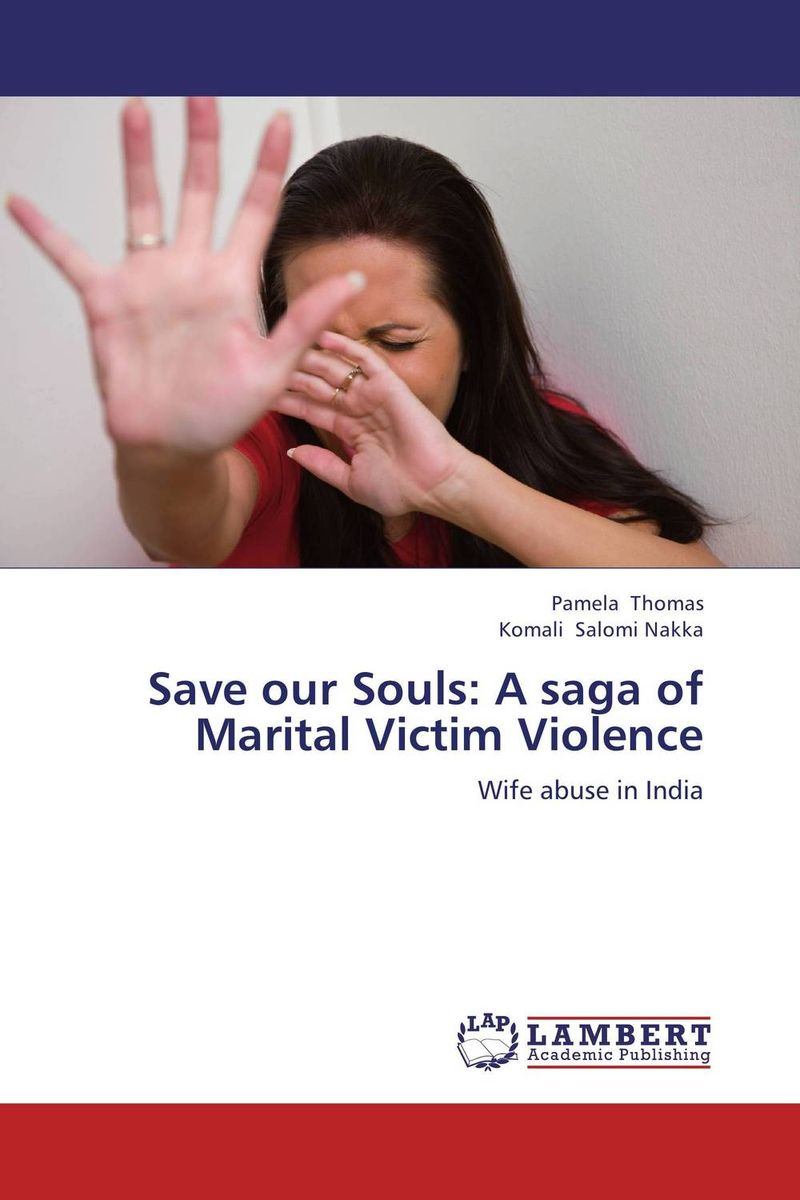 Save our Souls: A saga of Marital Victim Violence gil violence against children – physical child abuse in the united states