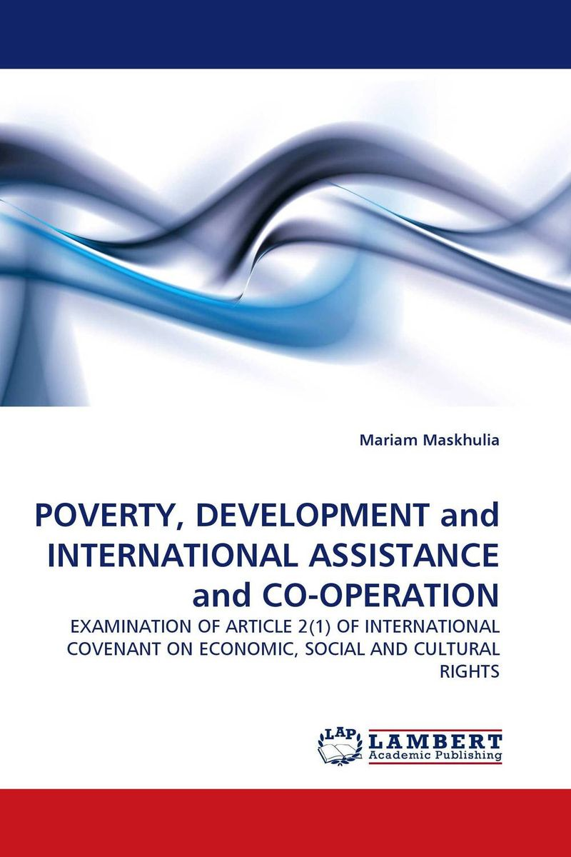 POVERTY, DEVELOPMENT and INTERNATIONAL ASSISTANCE and CO-OPERATION international migration and development