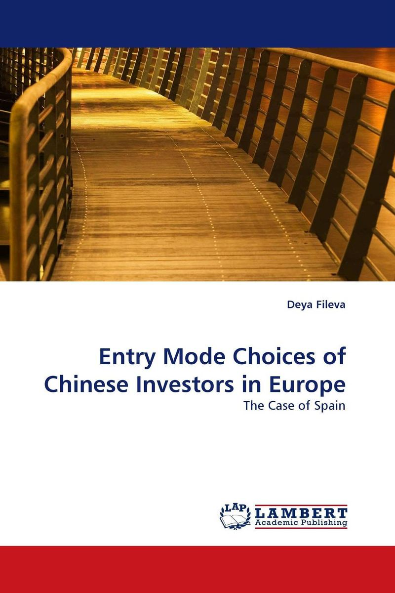 Entry Mode Choices of Chinese Investors in Europe chinese outward investment and the state the oli paradigm perspective