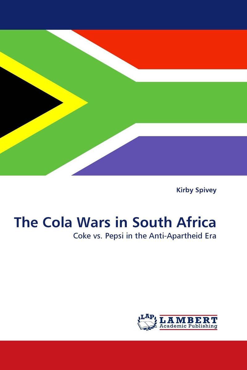 The Cola Wars in South Africa the cola wars in south africa