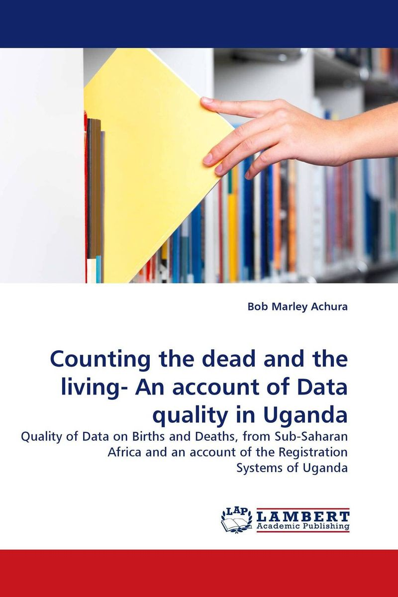Counting the dead and the living- An account of Data quality in Uganda an evaluation of the role of csos in promotion of upe uganda