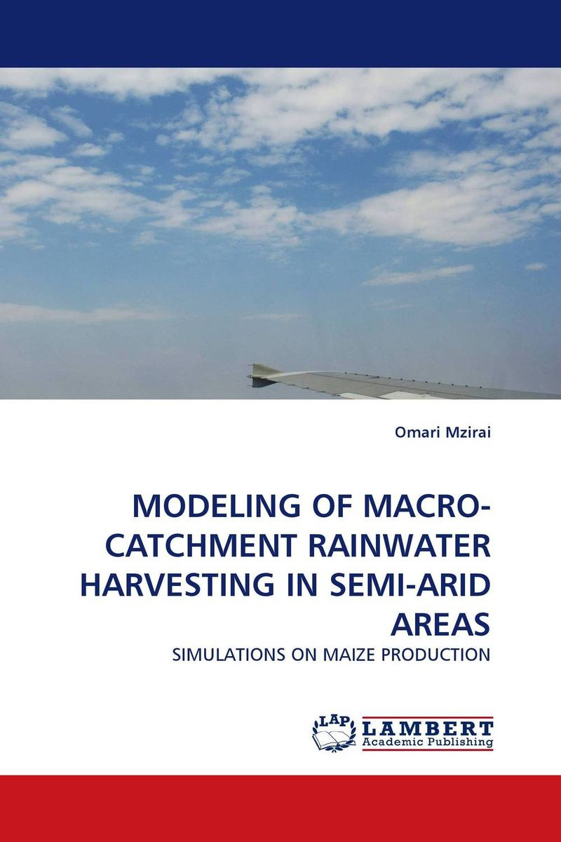 MODELING OF MACRO-CATCHMENT RAINWATER HARVESTING IN SEMI-ARID AREAS farm level adoption of water system innovations in semi arid areas