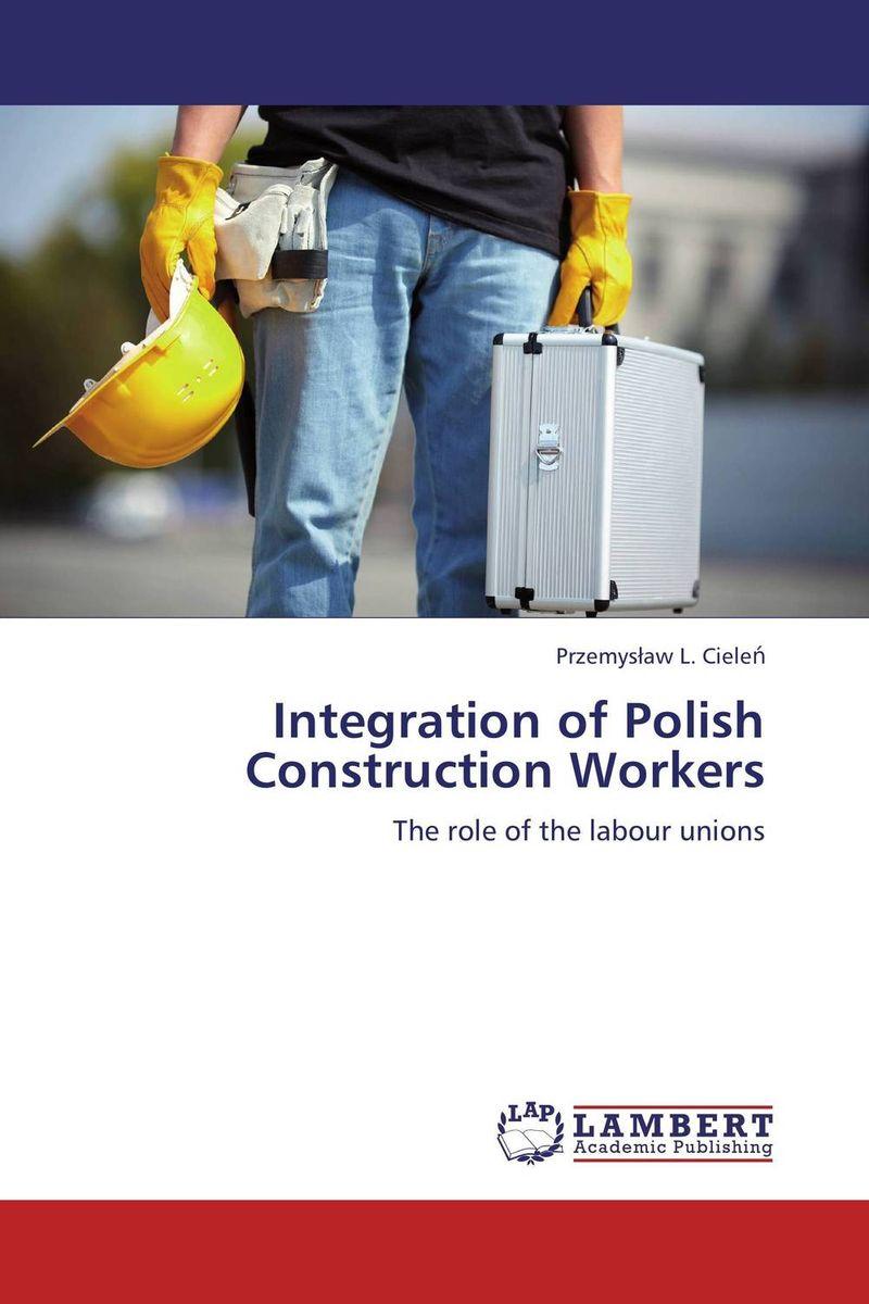 Integration of Polish Construction Workers the integration of ethnic kazakh oralmans into kazakh society
