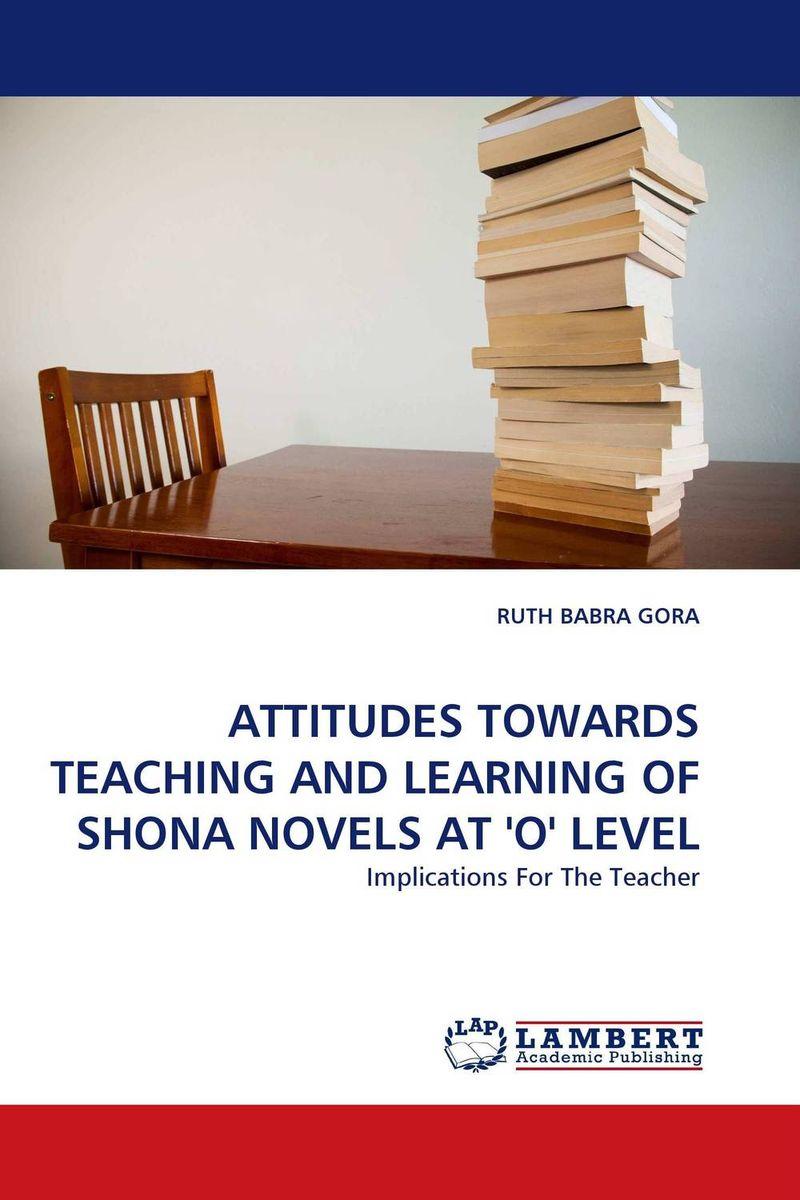 ATTITUDES TOWARDS TEACHING AND LEARNING OF SHONA NOVELS AT ''O'' LEVEL student attitude towards web based learning resources