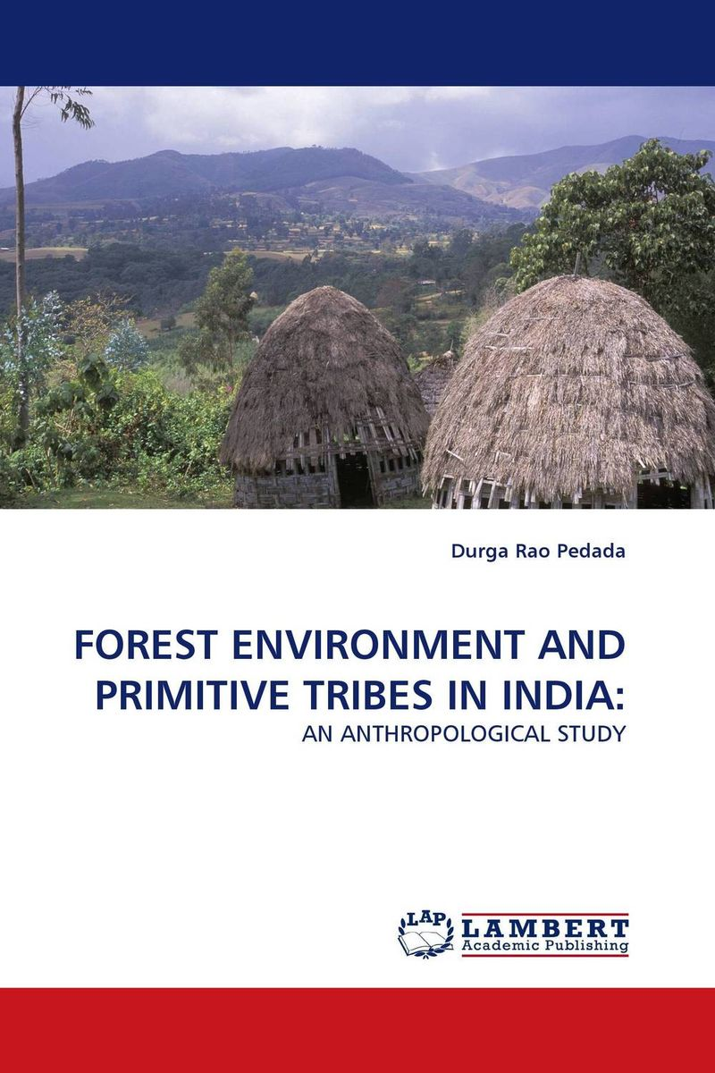 FOREST ENVIRONMENT AND PRIMITIVE TRIBES IN INDIA: bir pal singh social inequality and exclusion of scheduled tribes in india