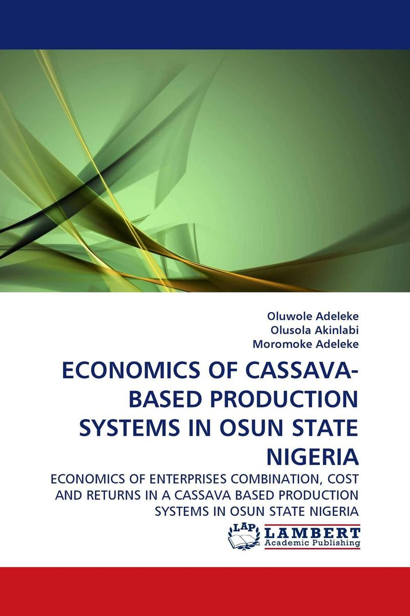ECONOMICS OF CASSAVA-BASED PRODUCTION SYSTEMS IN OSUN STATE NIGERIA advancing the state of the art in the analysis of multi agent systems