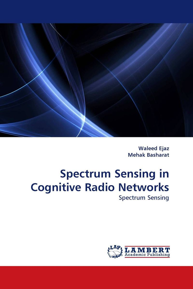 Spectrum Sensing in Cognitive Radio Networks jai sukh paul singh cognitive radio spectrum sensing and its performance analysis