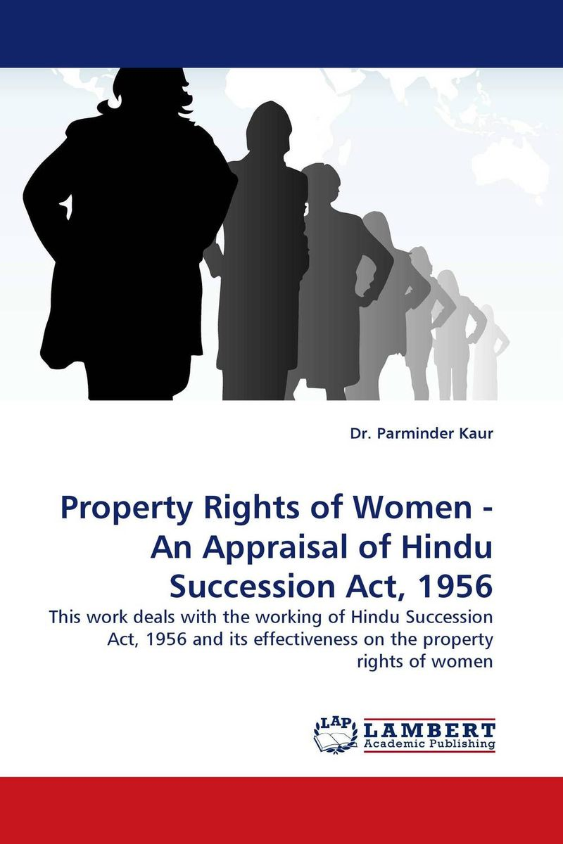 Property Rights of Women - An Appraisal of Hindu Succession Act, 1956