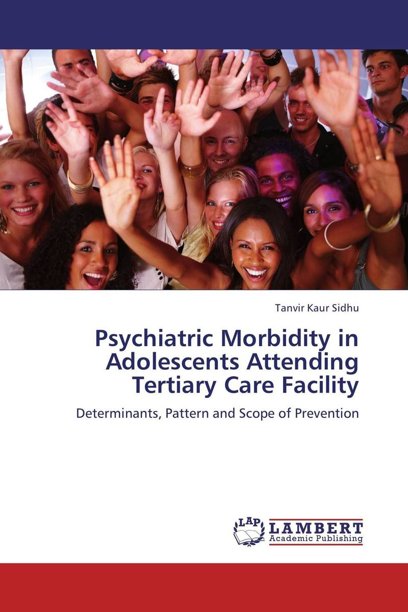 PSYCHIATRIC MORBIDITY IN ADOLESCENTS ATTENDING TERTIARY CARE FACILITY sandip chakraborty adolescents and youth health in india