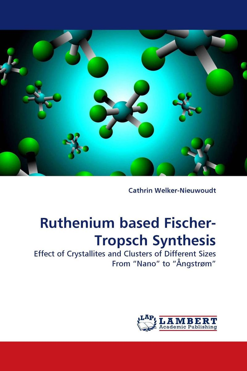 Ruthenium based Fischer-Tropsch Synthesis ruthenium based fischer tropsch synthesis