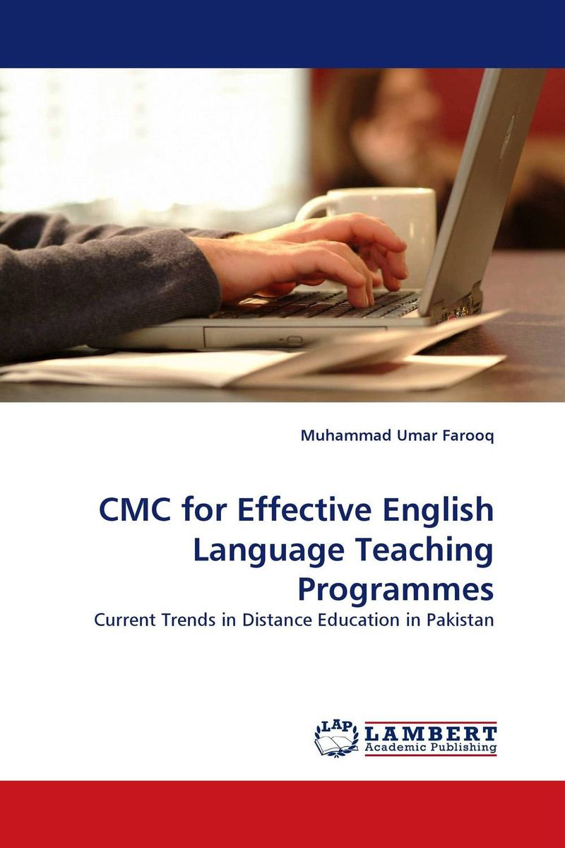 CMC for Effective English Language Teaching Programmes teaching basic general english through online distance methodology