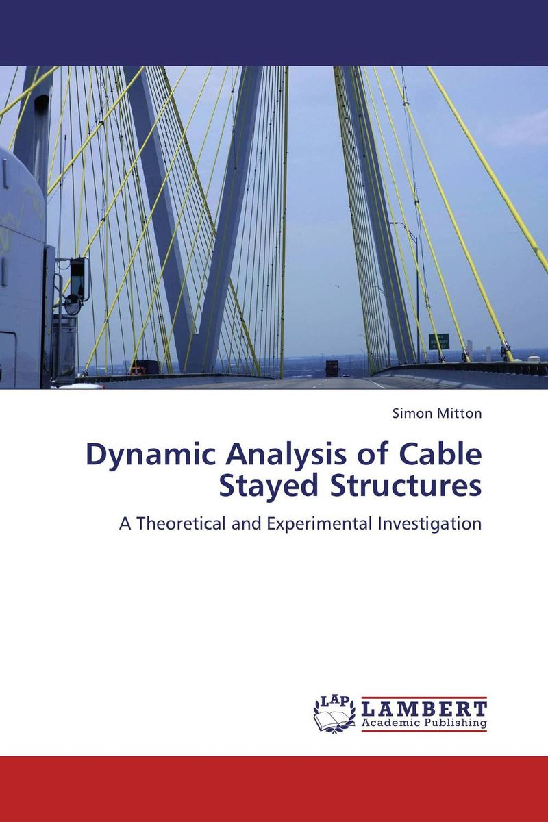 DYNAMIC ANALYSIS OF CABLE STAYED STRUCTURES dynamic analysis and failure modes of simple structures