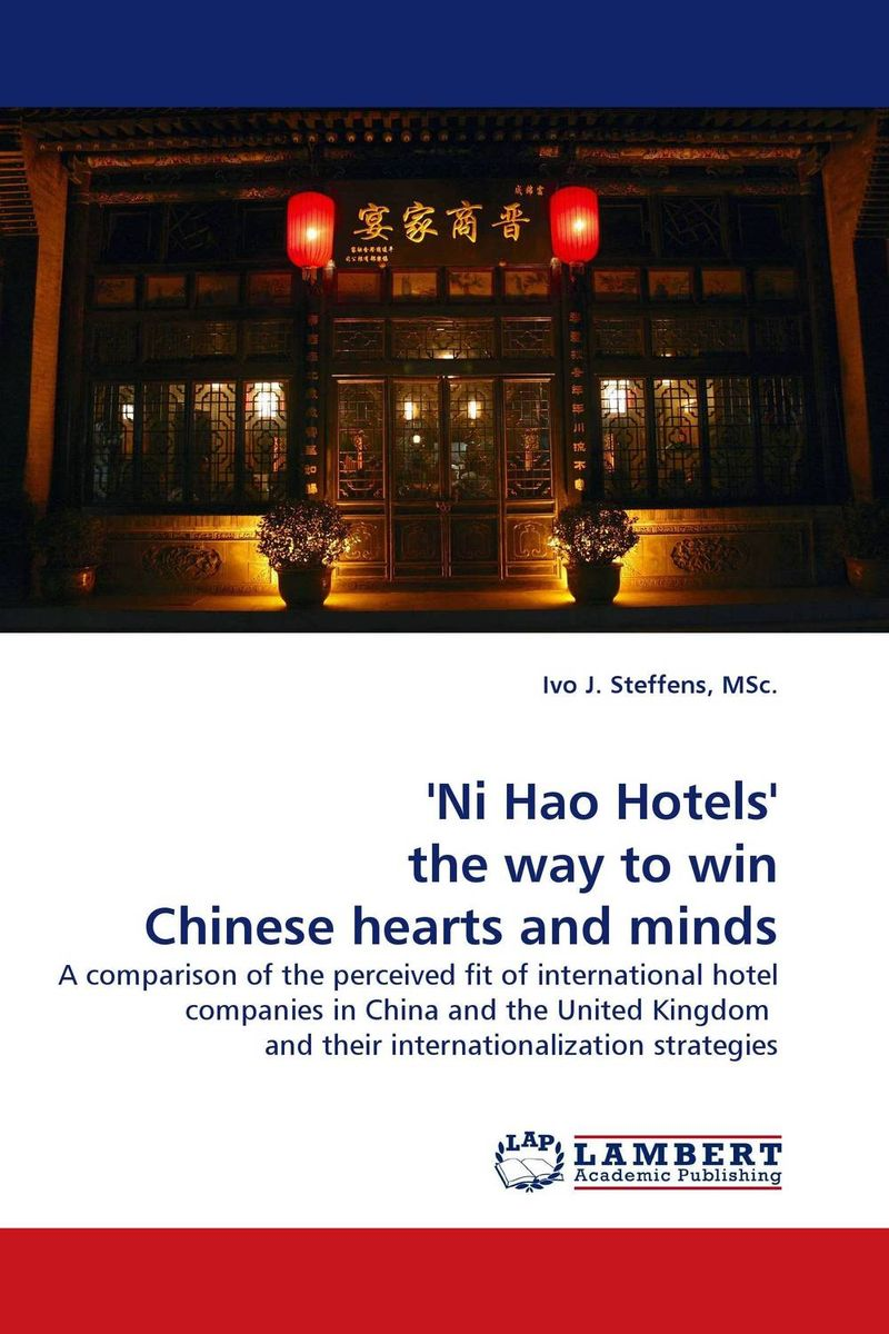 'Ni Hao Hotels' the way to win Chinese hearts and minds ivo j steffens msc ni hao hotels the way to win chinese hearts and minds