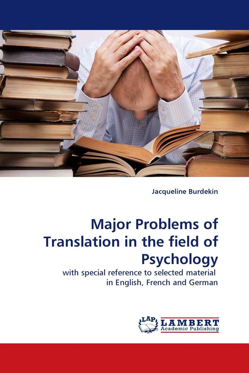 Major Problems of Translation in the field of Psychology the handbook of translation and cognition