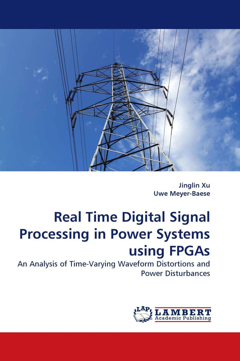 Real Time Digital Signal Processing in Power Systems using FPGAs david luckham c event processing for business organizing the real time enterprise