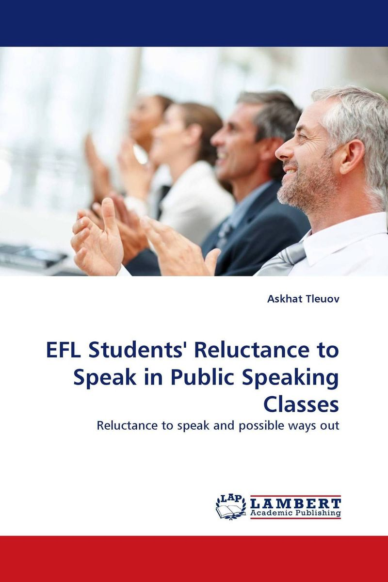 EFL Students'' Reluctance to Speak in Public Speaking Classes roshanak nouralian learning based readiness and speaking ability of efl learners