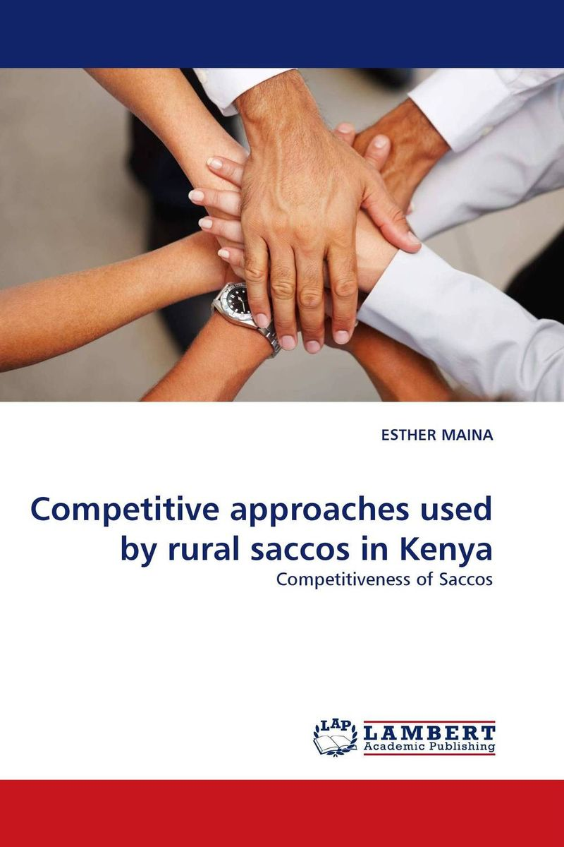 Competitive approaches used by rural saccos in Kenya product development practices that matter