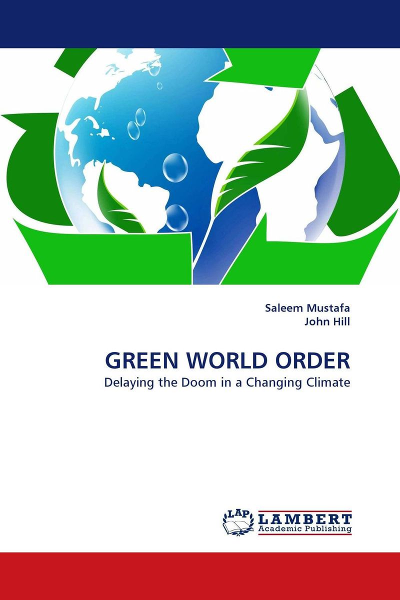 GREEN WORLD ORDER earth in human hands shaping our planet s future