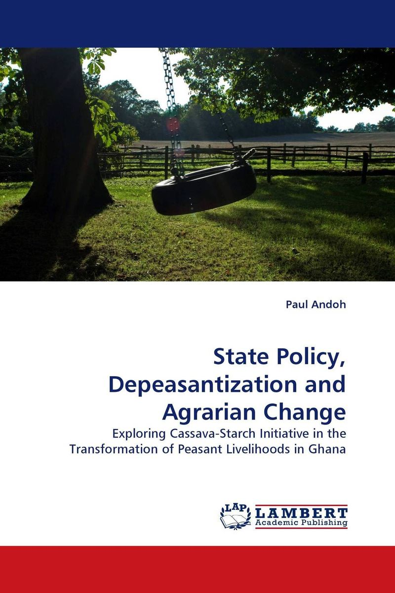 State Policy, Depeasantization and Agrarian Change