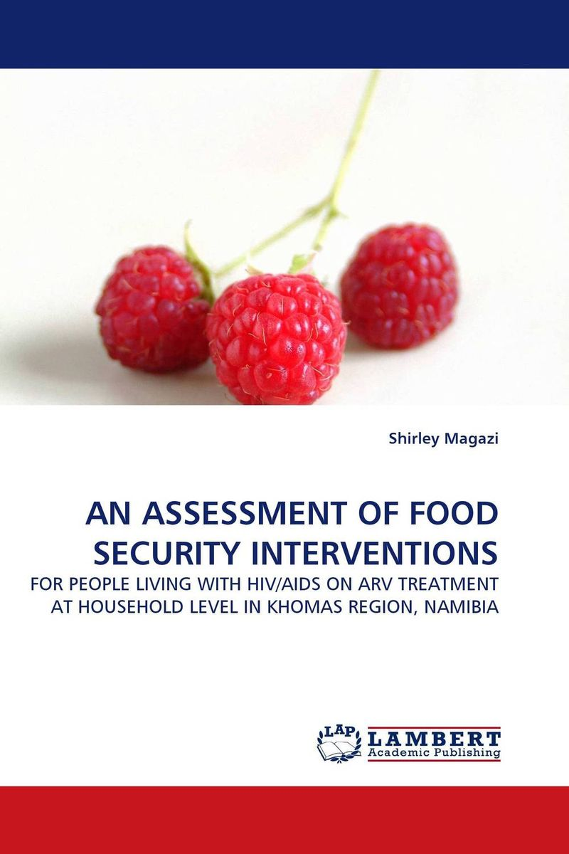 AN ASSESSMENT OF FOOD SECURITY INTERVENTIONS participatory assessment of household food security and nutrition