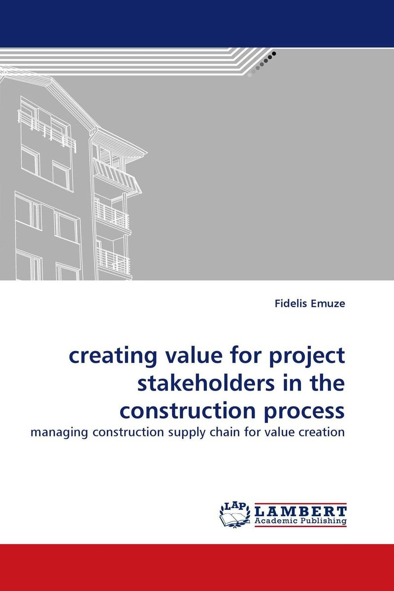 creating value for project stakeholders in the construction process honey value chain analysis