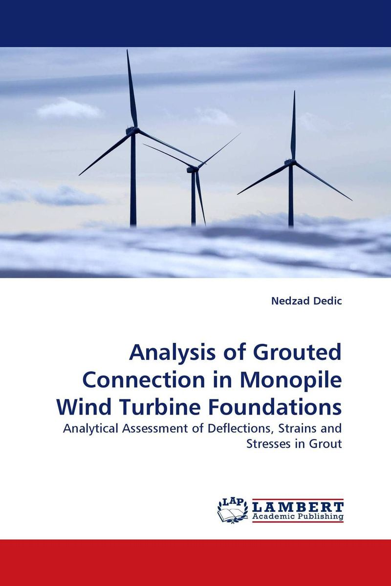 купить Analysis of Grouted Connection in Monopile Wind Turbine Foundations недорого