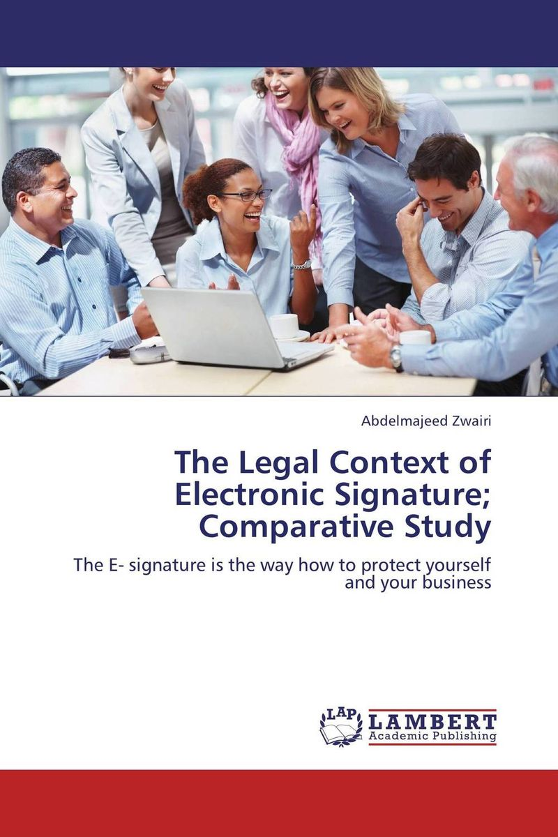 The Legal Context of Electronic Signature; Comparative Study n renton e family trusts a plain english guide for australian families of average means