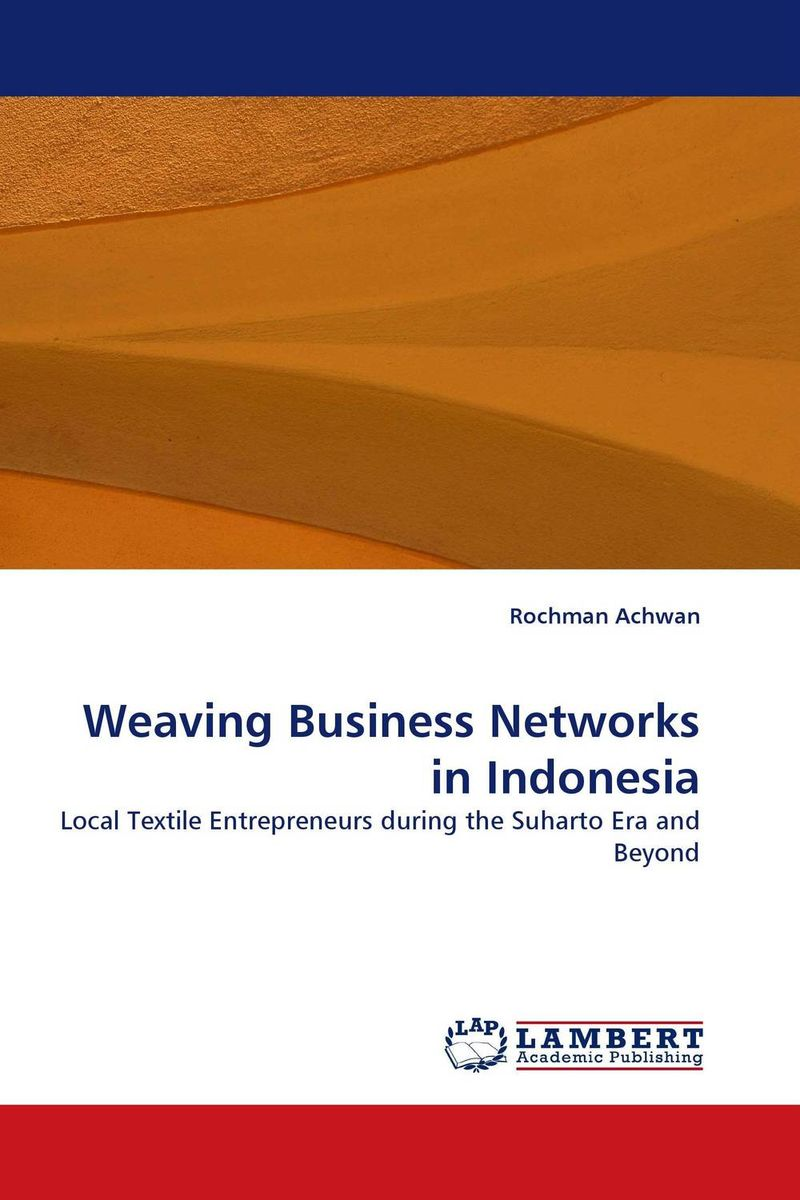 Фото Weaving Business Networks in Indonesia business and ethics in a country with political socio economic crisis