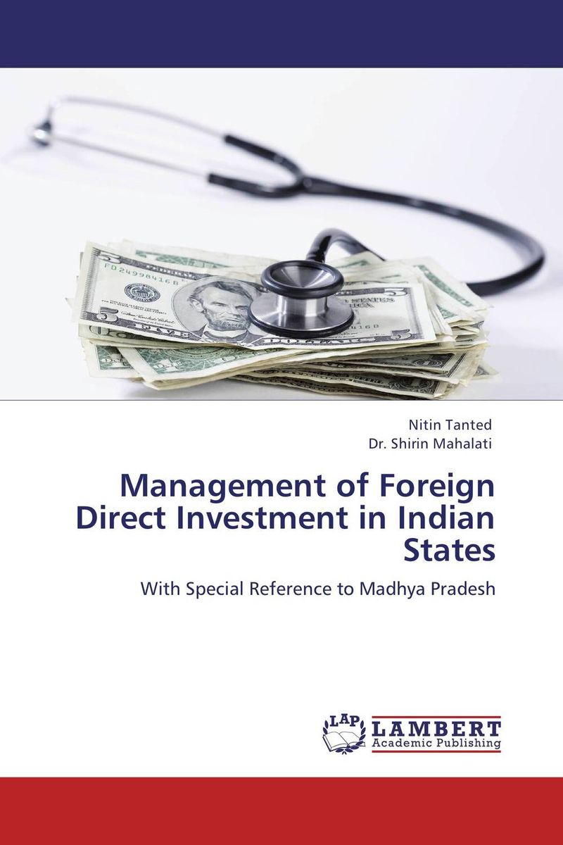 Management of Foreign Direct Investment in Indian States chinese outward investment and the state the oli paradigm perspective