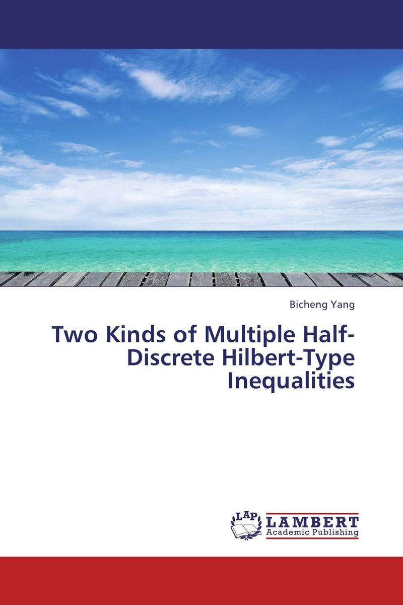Two Kinds of Multiple Half-Discrete Hilbert-Type Inequalities simon p anderson discrete choice theory of product differentation