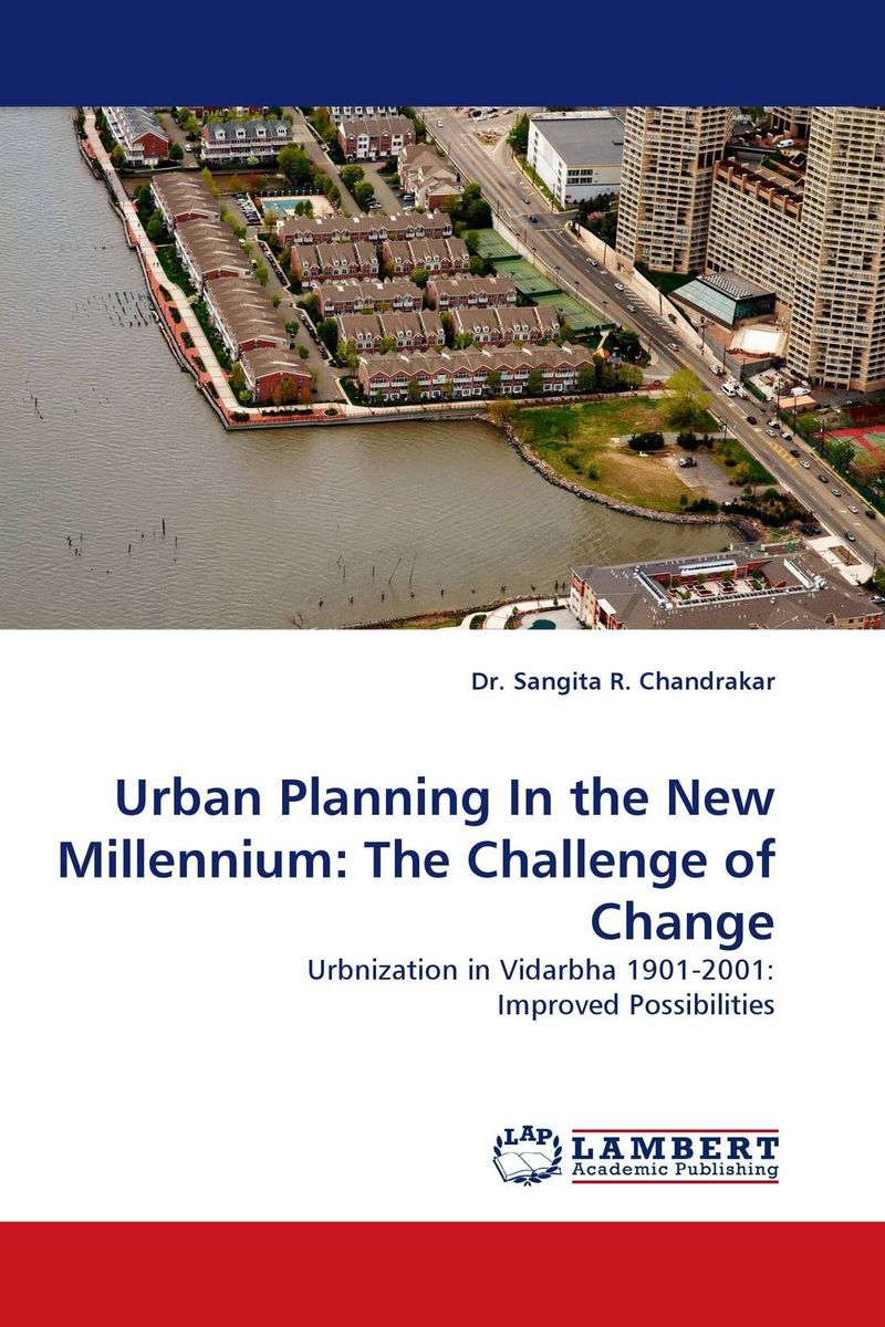 Urban Planning In the New Millennium: The Challenge of Change urbanization and urban environmental challenges