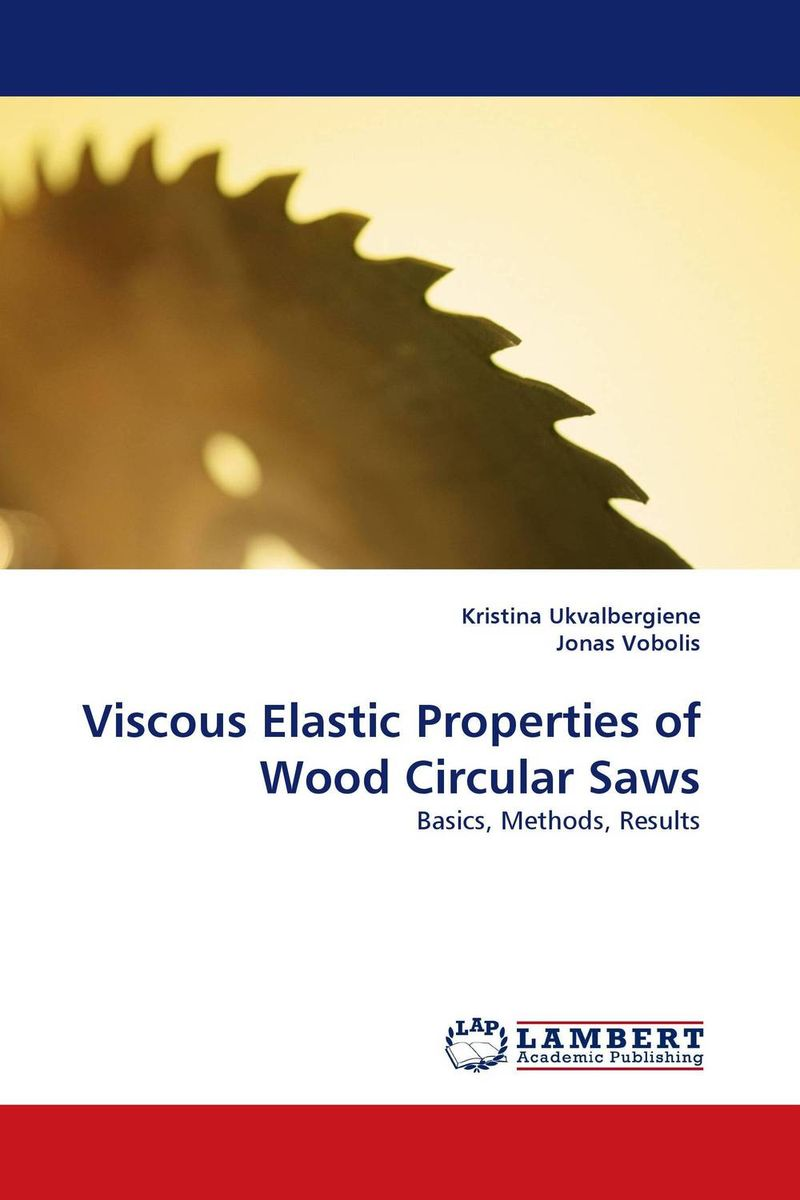 Viscous Elastic Properties of Wood Circular Saws rakesh kumar tiwari and rajendra prasad ojha conformation and stability of mixed dna triplex