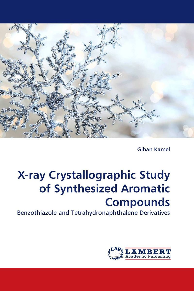 X-ray Crystallographic Study of Synthesized Aromatic Compounds x ray crystallographic and theoretical investigations on aromatic compounds