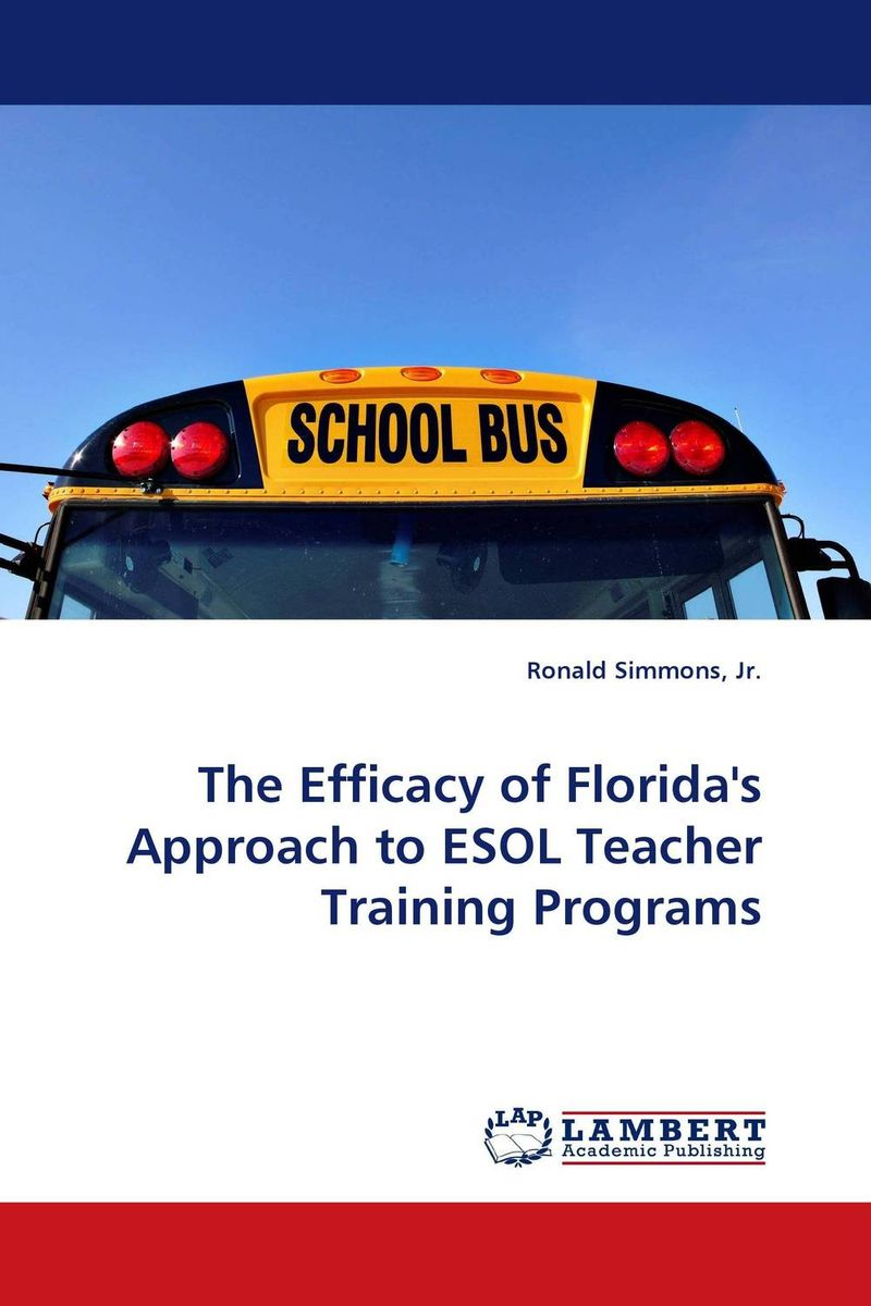 The Efficacy of Florida''s Approach to ESOL Teacher Training Programs teacher s use of english coursebooks with primary school learners