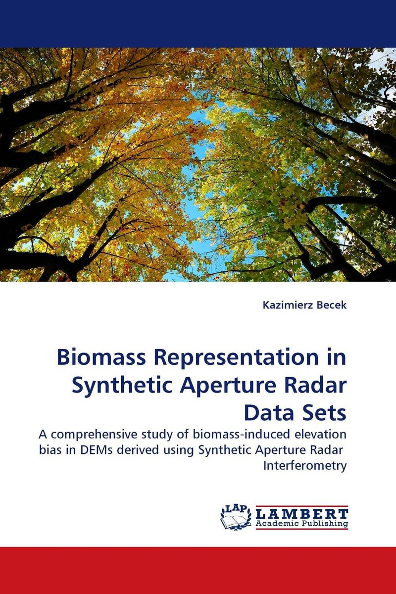 Biomass Representation in Synthetic Aperture Radar Data Sets sadat khattab usama abdul raouf and tsutomu kodaki bio ethanol for future from woody biomass